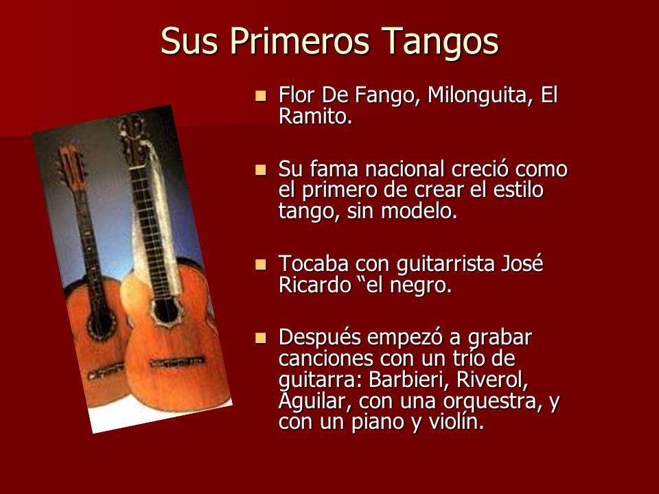 Sus Primeros Tangos Flor De Fango, Milonguita, El Ramito.