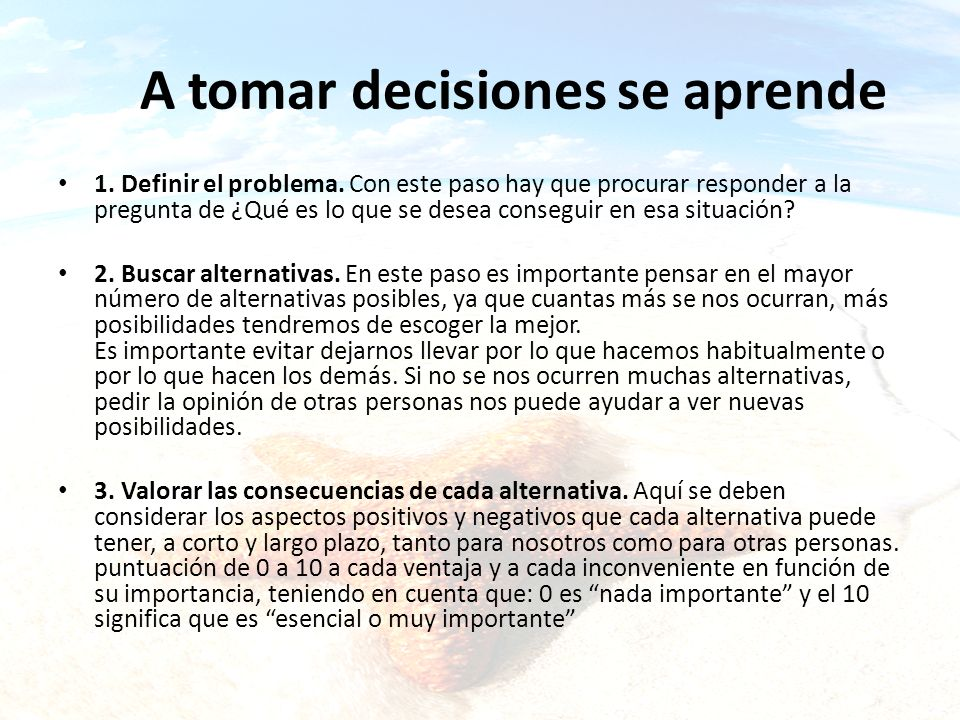 A tomar decisiones se aprende