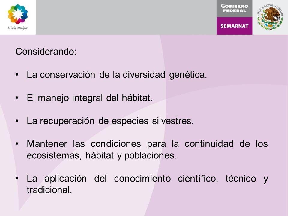 Considerando: La conservación de la diversidad genética. El manejo integral del hábitat. La recuperación de especies silvestres.
