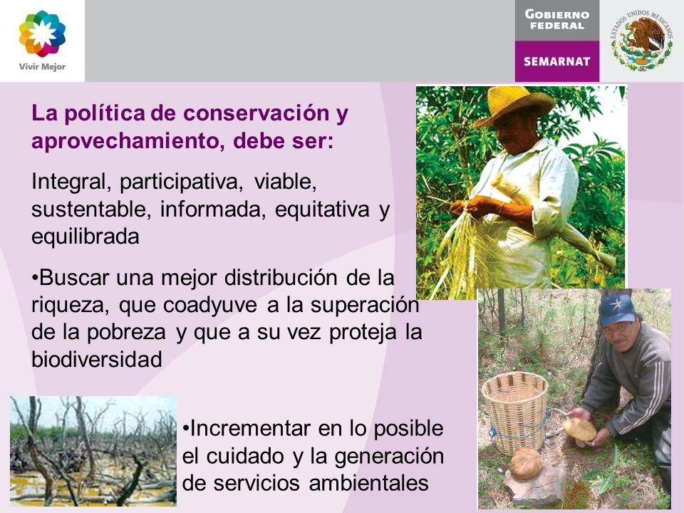 La política de conservación y aprovechamiento, debe ser: