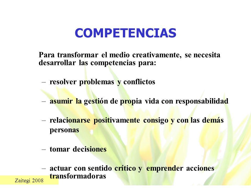 COMPETENCIASPara transformar el medio creativamente, se necesita desarrollar las competencias para: