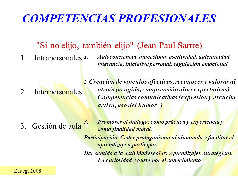 COMPETENCIAS PROFESIONALES Si no elijo, también elijo (Jean Paul Sartre)