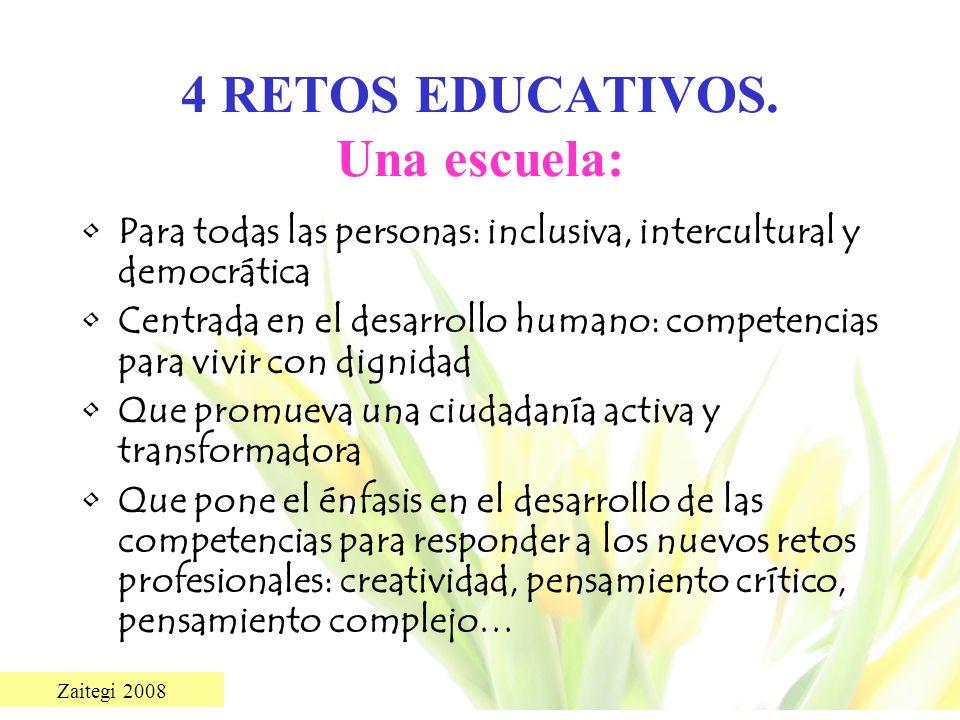 4 RETOS EDUCATIVOS. Una escuela: