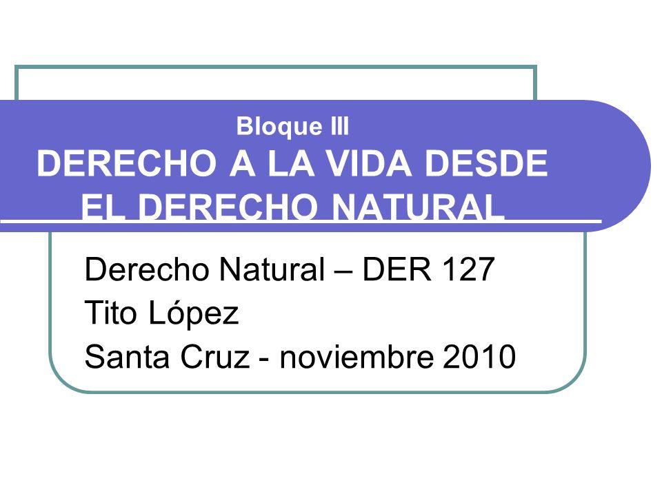 Bloque III DERECHO A LA VIDA DESDE EL DERECHO NATURAL