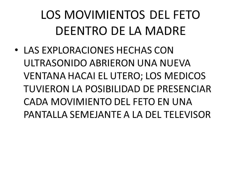 LOS MOVIMIENTOS DEL FETO DEENTRO DE LA MADRE