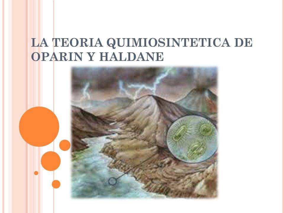 LA TEORIA QUIMIOSINTETICA DE OPARIN Y HALDANE