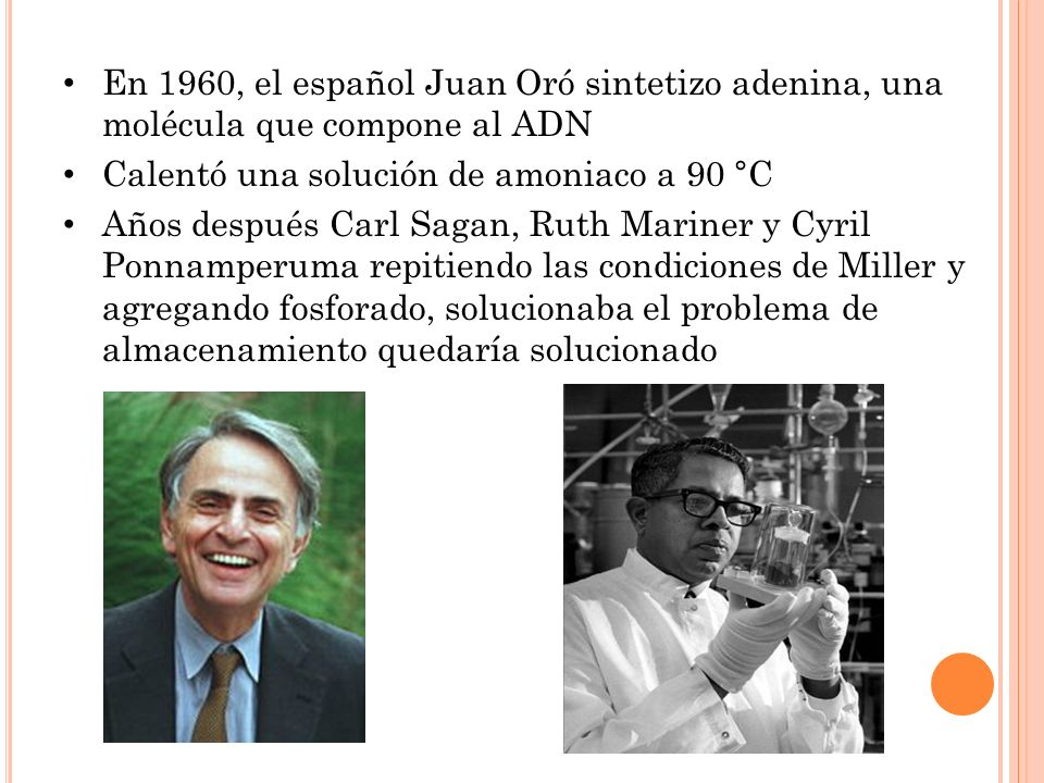 En 1960, el español Juan Oró sintetizo adenina, una molécula que compone al ADN