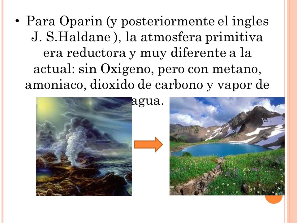 Para Oparin (y posteriormente el ingles J. S