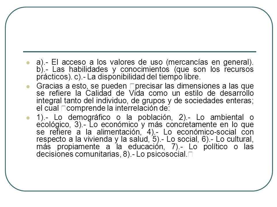 a). - El acceso a los valores de uso (mercancías en general). b)
