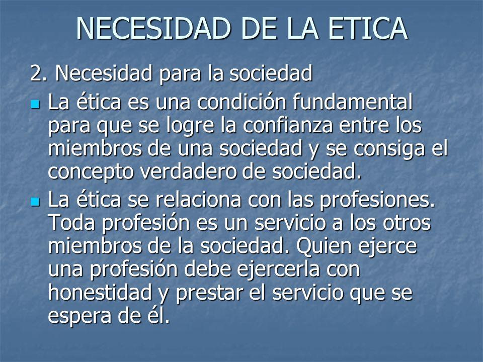 NECESIDAD DE LA ETICA 2. Necesidad para la sociedad