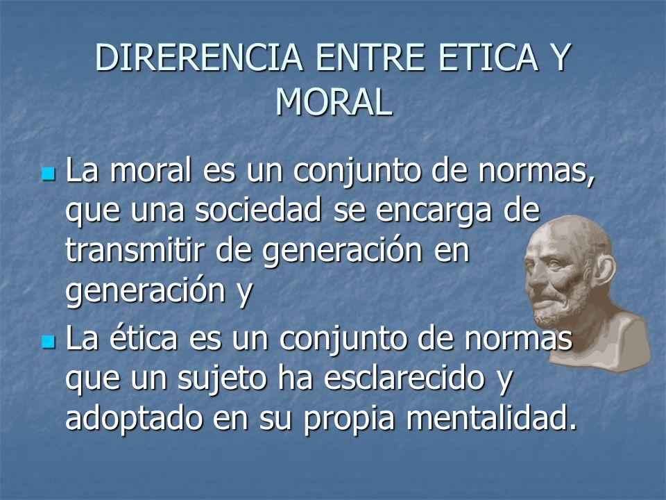 DIRERENCIA ENTRE ETICA Y MORAL