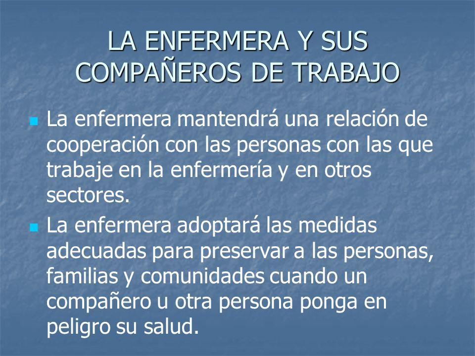LA ENFERMERA Y SUS COMPAÑEROS DE TRABAJO