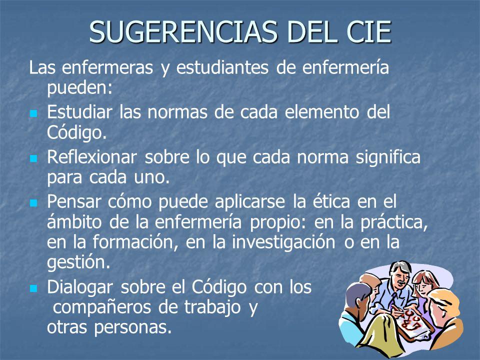 SUGERENCIAS DEL CIE Las enfermeras y estudiantes de enfermería pueden: