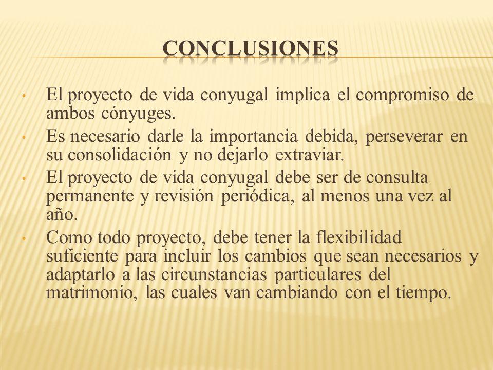 CONCLUSIONES El proyecto de vida conyugal implica el compromiso de ambos cónyuges.