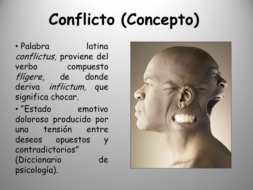 Conflicto (Concepto) Palabra latina conflictus, proviene del verbo compuesto flígere, de donde deriva inflictum, que significa chocar.