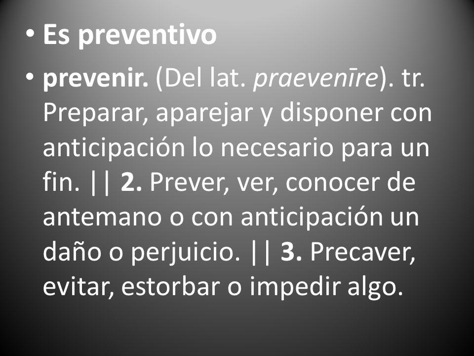 Es preventivo