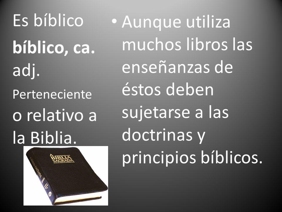 Es bíblico bíblico, ca. adj. Perteneciente o relativo a la Biblia.