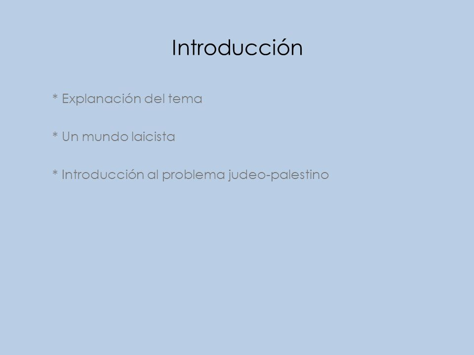 Introducción * Explanación del tema * Un mundo laicista