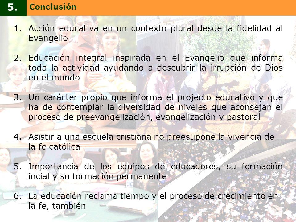 Conclusión 5. Acción educativa en un contexto plural desde la fidelidad al Evangelio.
