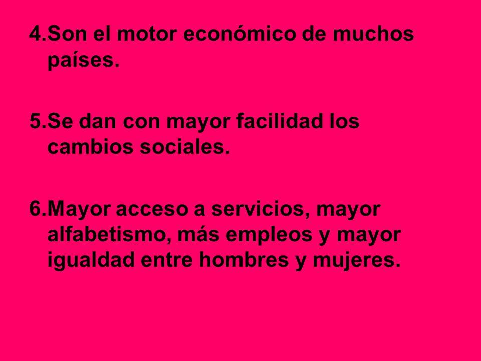 4.Son el motor económico de muchos países.