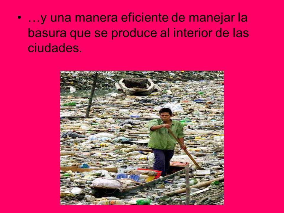 …y una manera eficiente de manejar la basura que se produce al interior de las ciudades.