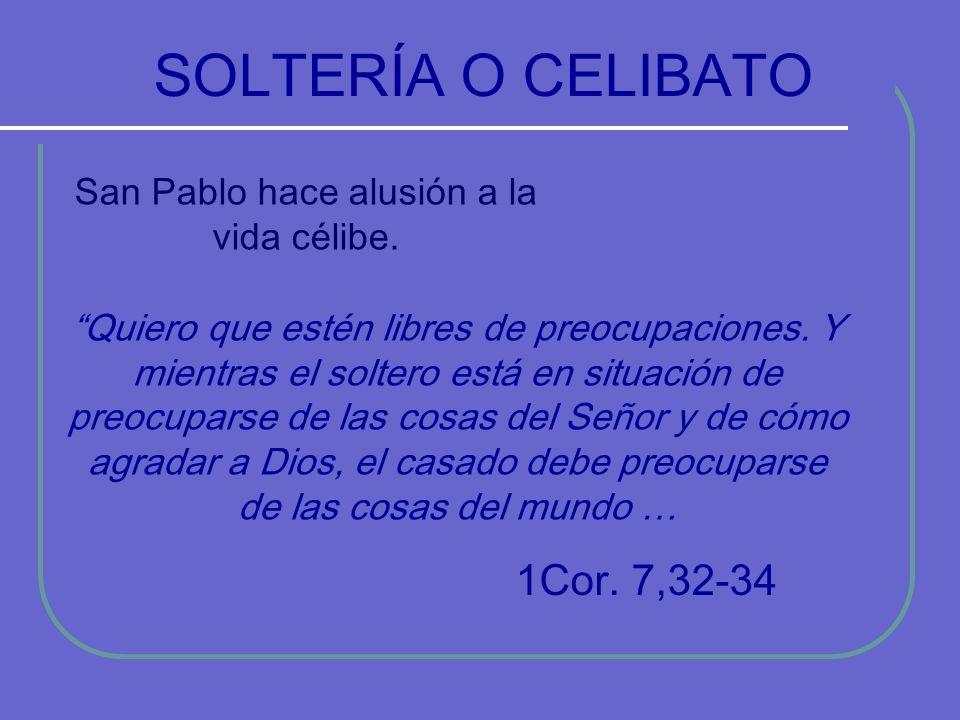 San Pablo hace alusión a la vida célibe.