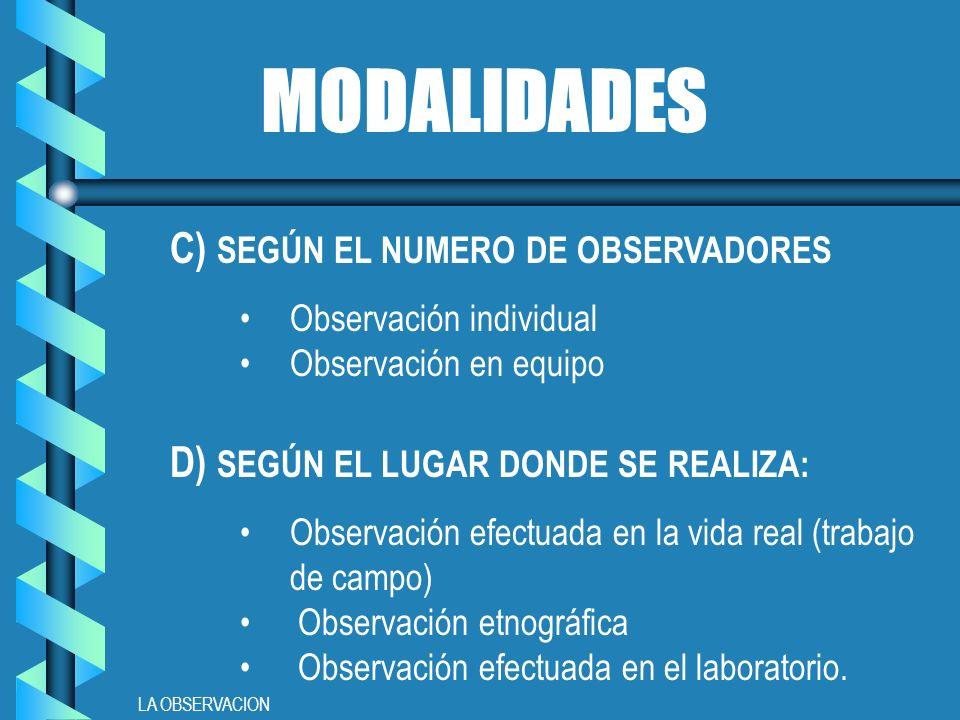 MODALIDADES C) SEGÚN EL NUMERO DE OBSERVADORES
