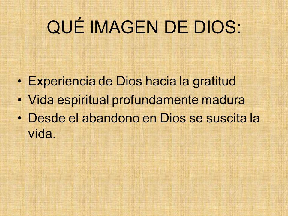 QUÉ IMAGEN DE DIOS: Experiencia de Dios hacia la gratitud