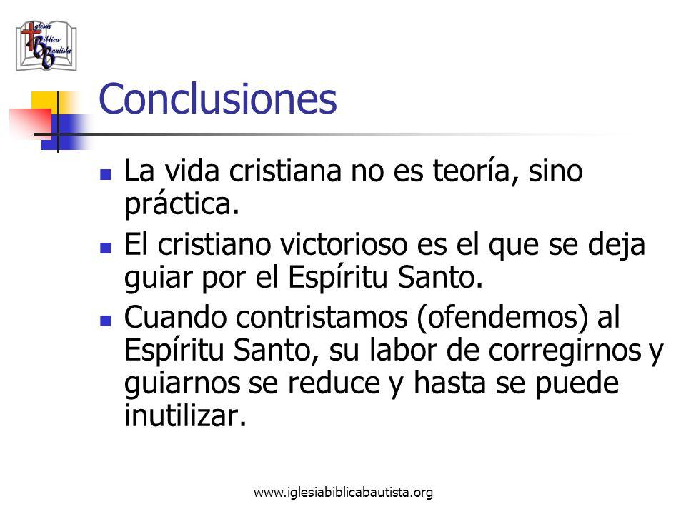 Conclusiones La vida cristiana no es teoría, sino práctica.