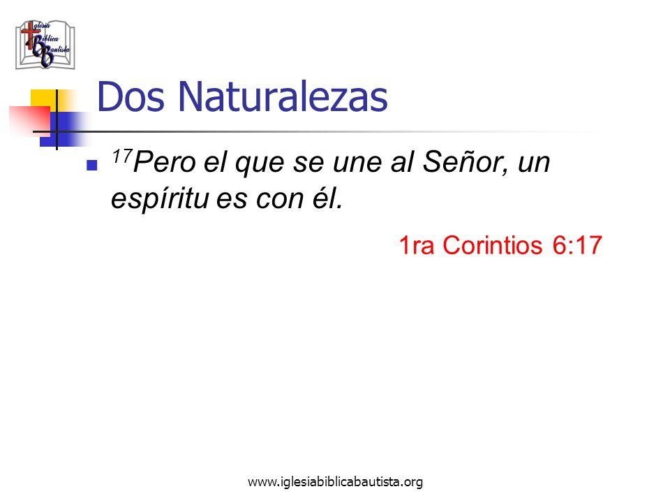 Dos Naturalezas 17Pero el que se une al Señor, un espíritu es con él.