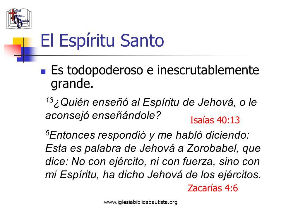 El Espíritu Santo Es todopoderoso e inescrutablemente grande.