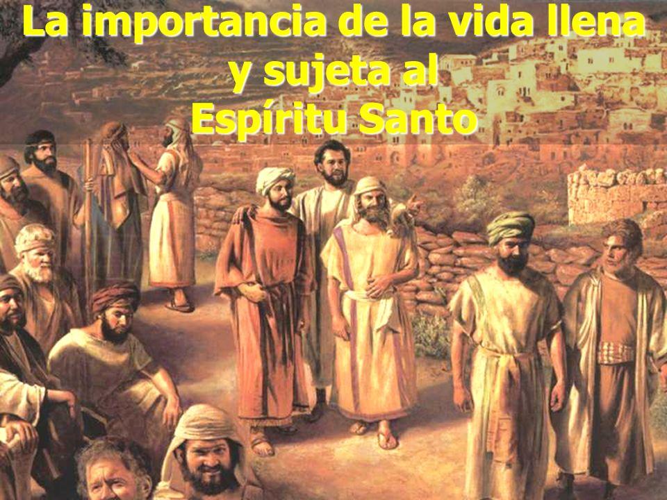 La importancia de la vida llena y sujeta al Espíritu Santo