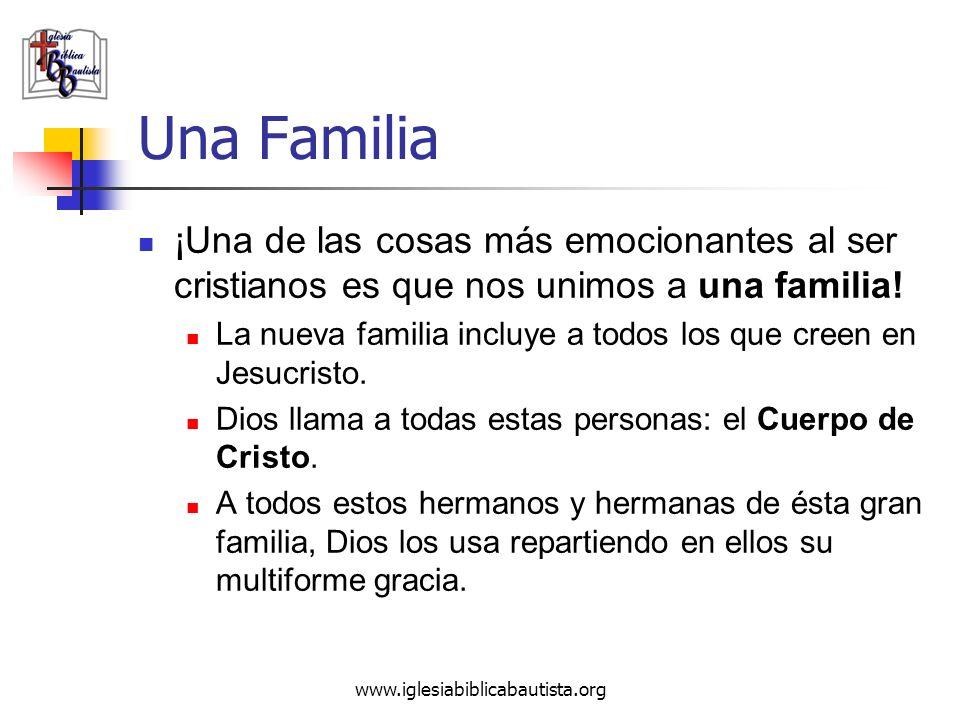 Una Familia ¡Una de las cosas más emocionantes al ser cristianos es que nos unimos a una familia!
