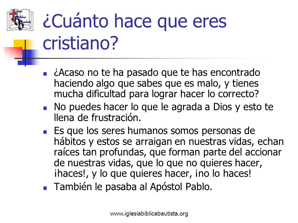 ¿Cuánto hace que eres cristiano