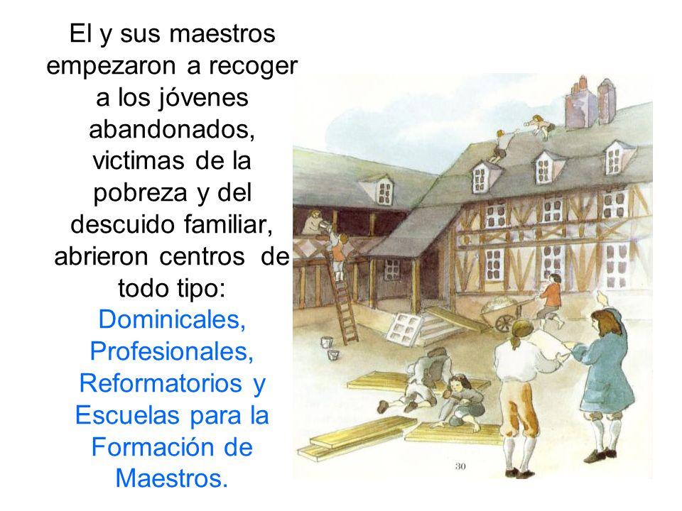 El y sus maestros empezaron a recoger a los jóvenes abandonados, victimas de la pobreza y del descuido familiar, abrieron centros de todo tipo: Dominicales, Profesionales, Reformatorios y Escuelas para la Formación de Maestros.