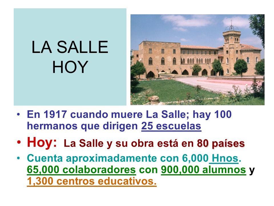 LA SALLE HOY Hoy: La Salle y su obra está en 80 países
