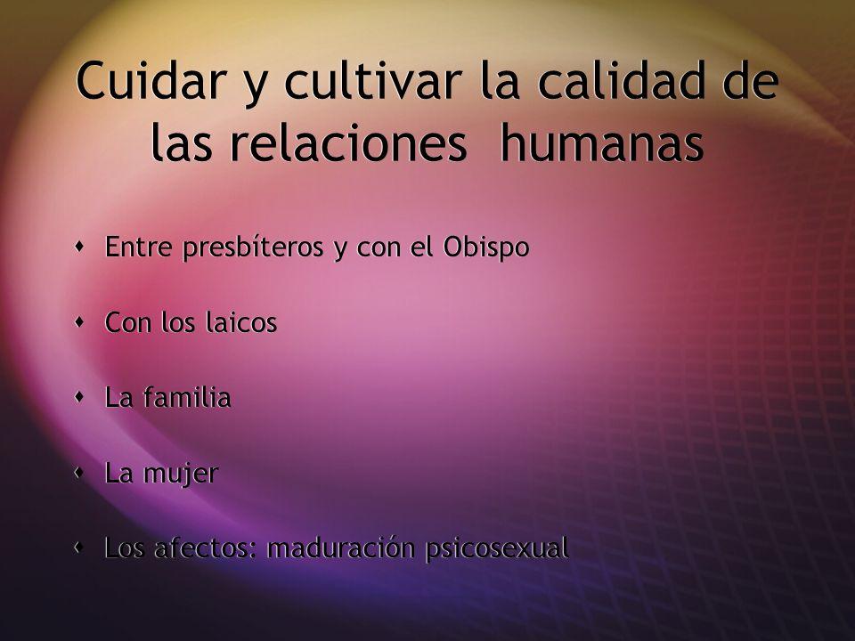 Cuidar y cultivar la calidad de las relaciones humanas