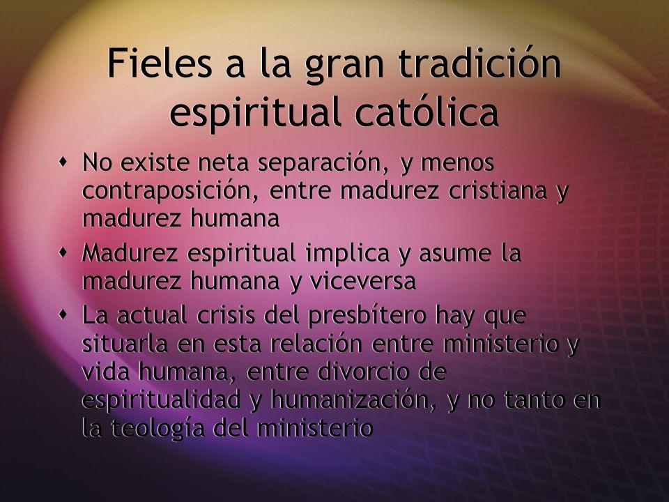 Fieles a la gran tradición espiritual católica