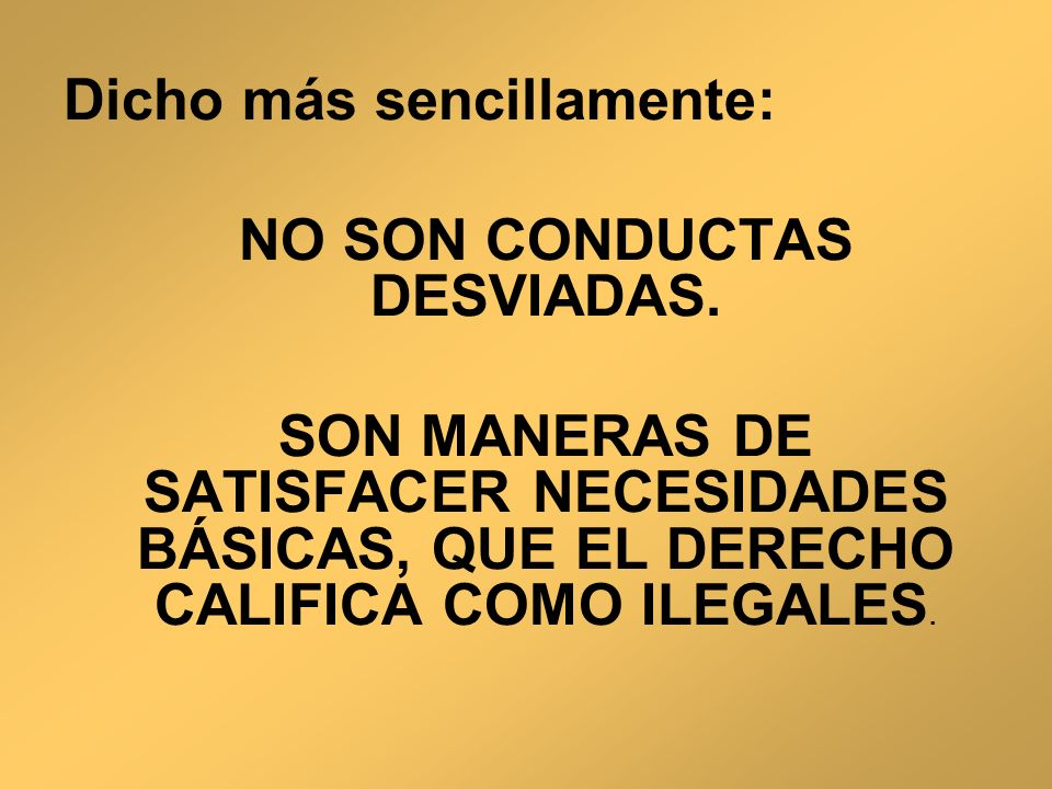 NO SON CONDUCTAS DESVIADAS.