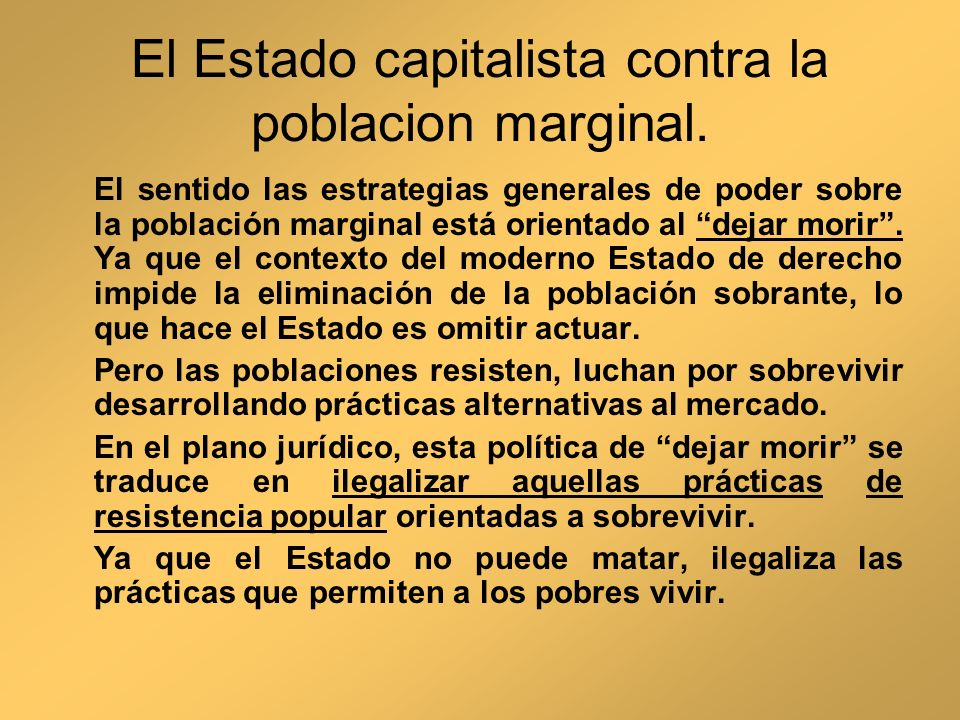 El Estado capitalista contra la poblacion marginal.