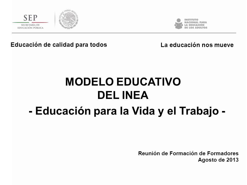 MODELO EDUCATIVO DEL INEA - Educación para la Vida y el Trabajo -