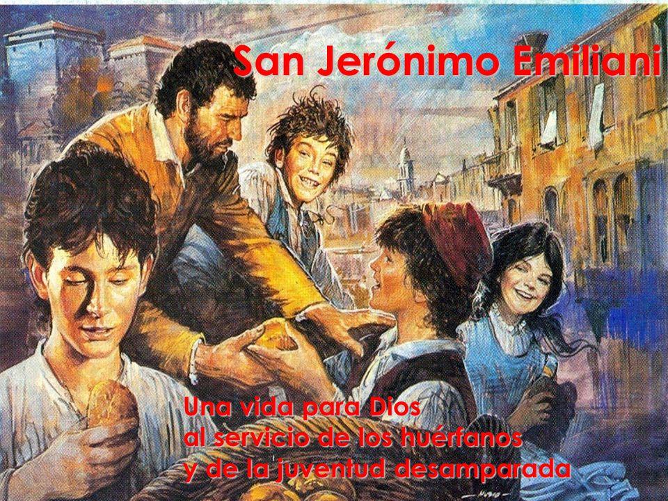 San Jerónimo Emiliani Una vida para Dios al servicio de los huérfanos
