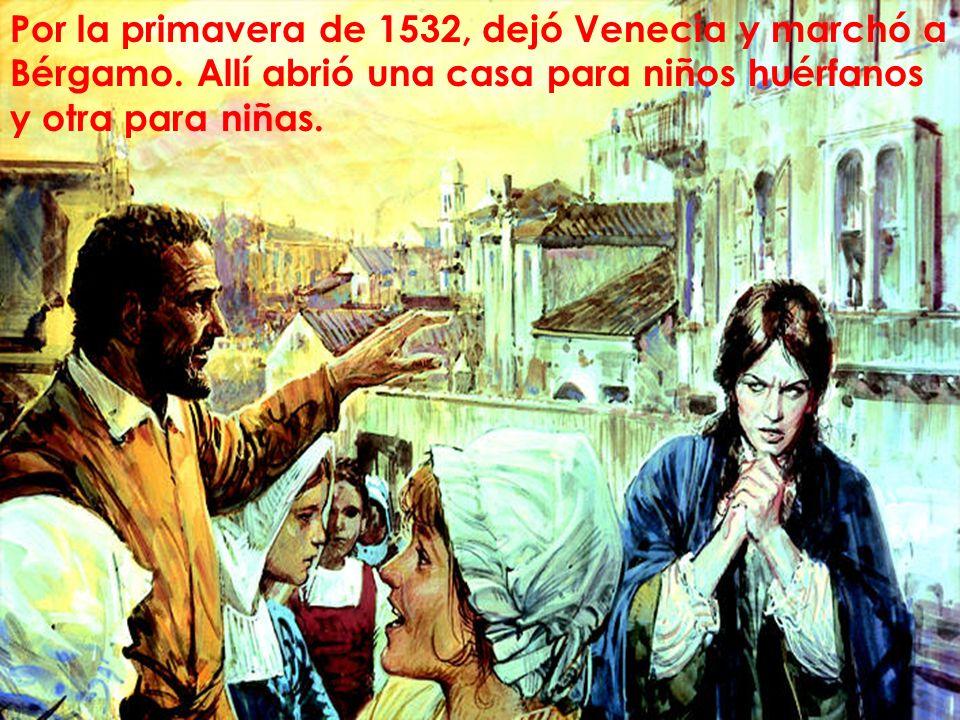 Por la primavera de 1532, dejó Venecia y marchó a Bérgamo
