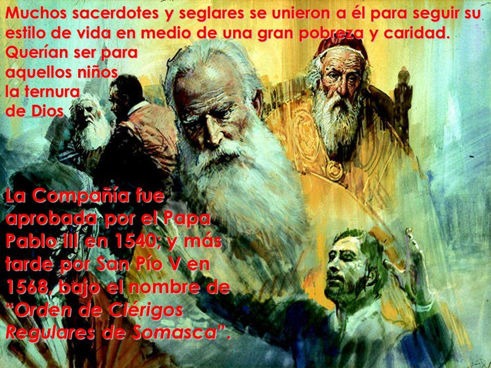 Muchos sacerdotes y seglares se unieron a él para seguir su estilo de vida en medio de una gran pobreza y caridad.