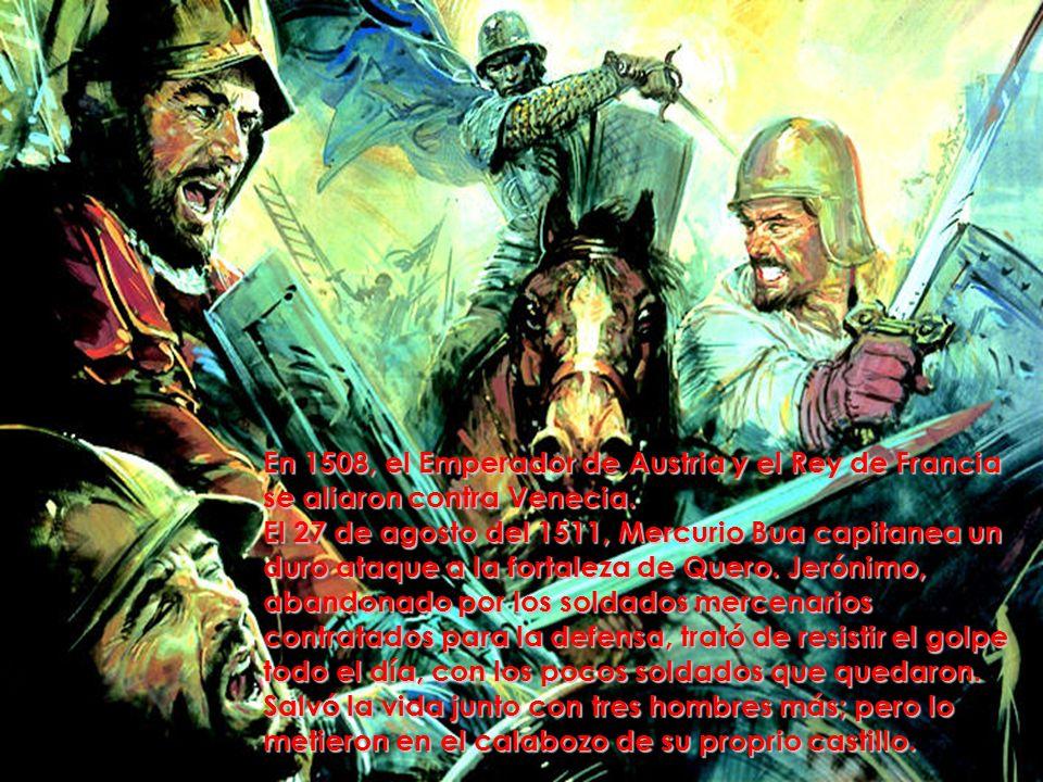 En 1508, el Emperador de Austria y el Rey de Francia se aliaron contra Venecia.