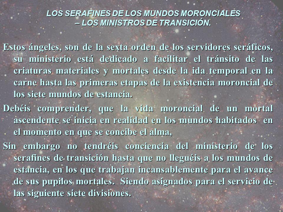 LOS SERAFINES DE LOS MUNDOS MORONCIALES – LOS MINISTROS DE TRANSICIÓN.