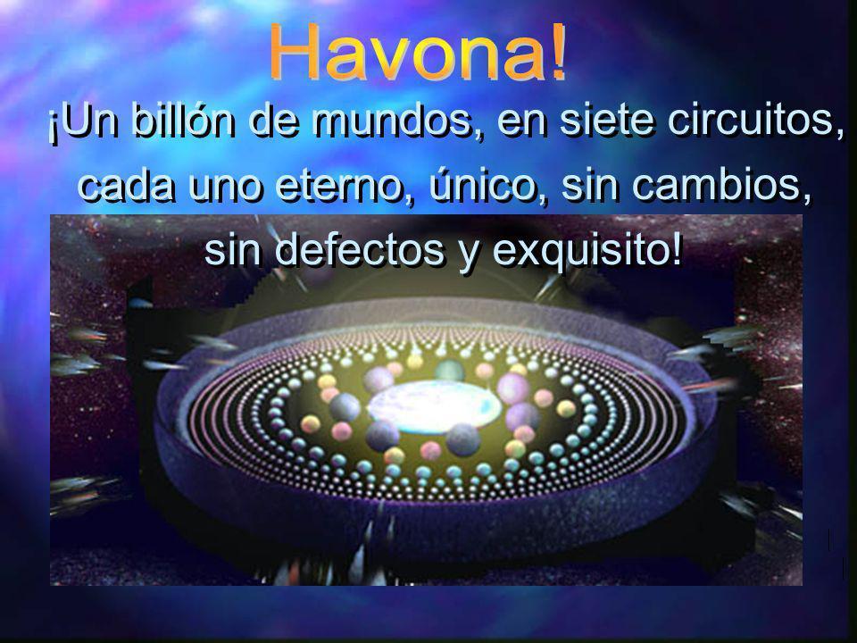 ¡Un billón de mundos, en siete circuitos,