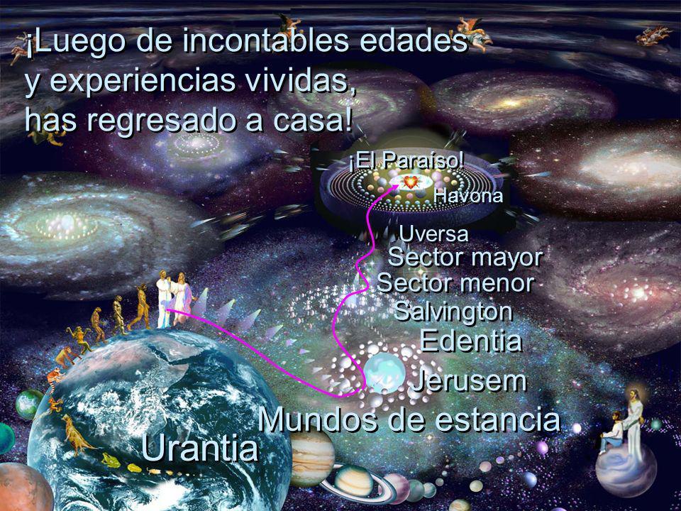 Urantia Urantia Mundos de estancia ¡Luego de incontables edades
