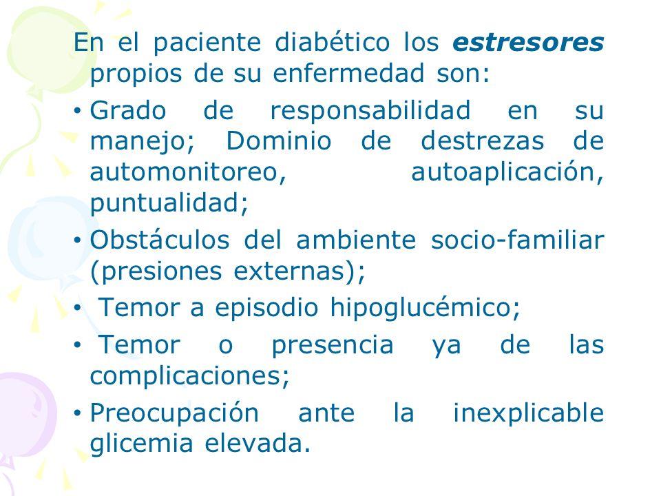 En el paciente diabético los estresores propios de su enfermedad son: