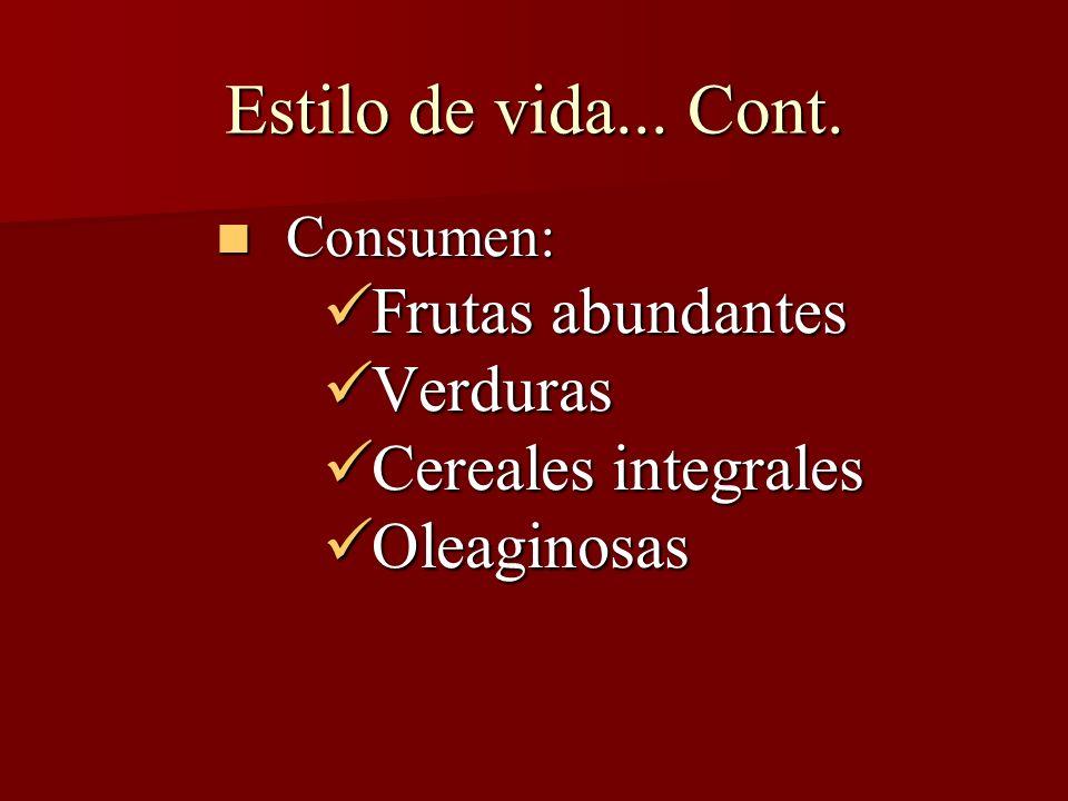 Estilo de vida... Cont. Frutas abundantes Verduras Cereales integrales